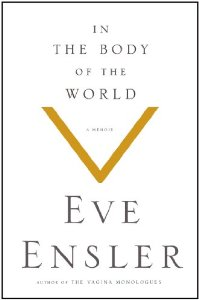 In the Body of the World Eve Ensler