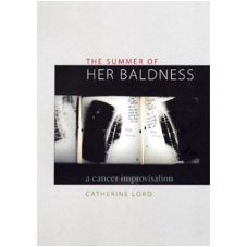 The Summer of Her Baldness - A Cancer Improvisation