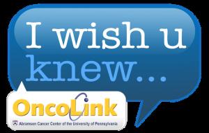 OncoLink I wish u knew